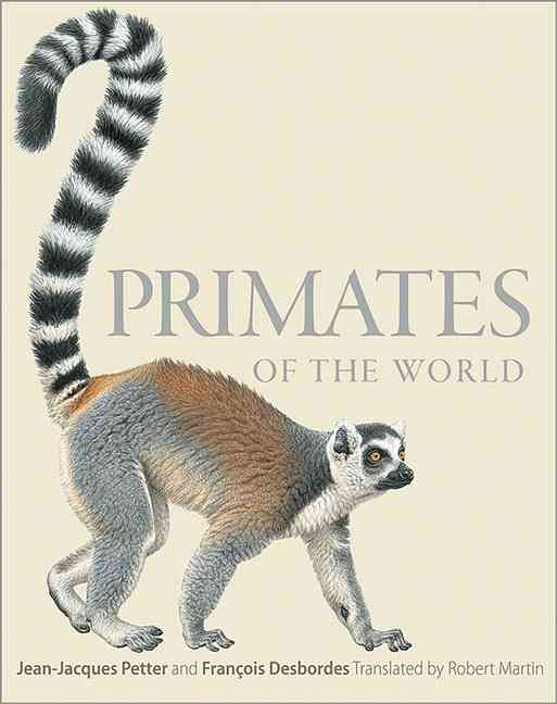Primates of the World By Petter, Jean-jacques/ Desbordes, Francois/ Martin, Robert (TRN)